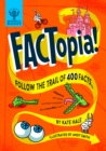 FACTopia! : Follow the Trail of 400 Facts - Book