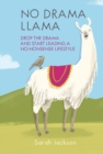 No Drama Llama : Drop the Drama and Start Leading a No-Nonsense Lifestyle - Book