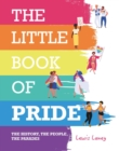 The Little Book of Pride : The History, the People, the Parades - eBook