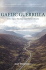 Gaelic Guerrilla : John Angus Mackay - How He Won the Gaelic Television and Much Much More - Book