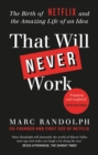 That Will Never Work : The Birth of Netflix by the first CEO and co-founder Marc Randolph - eBook