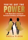You've Got The Power : A Six-Week Hero's Journey to Increased Confidence and Happiness - Book
