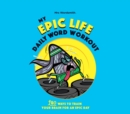 My Epic Life - Daily Word Workout : Daily Word Workout - Book