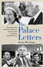 The Palace Letters : the Queen, the governor-general, and the plot to dismiss Gough Whitlam - Book