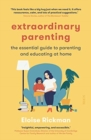 Extraordinary Parenting : the essential guide to parenting and educating at home - Book