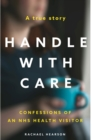 Handle With Care : Confessions of an NHS Health Visitor - Book