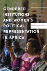Gendered institutions and women's political representation in Africa : From participation to transformation - Book
