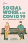 Social Work and Covid-19 : Lessons for Education and Practice - Book