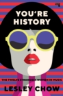 You're History : The Twelve Strangest Women in Music - Book