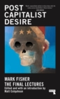 Postcapitalist Desire : The Final Lectures - Book