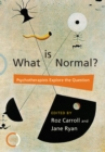 What is Normal? : Psychotherapists Explore the Question - Book