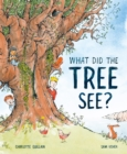 What Did the Tree See? - Book