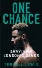 One Chance : Surviving London's Gangs - Book