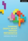 Thinking Deeply about Primary Mathematics - Book