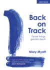 Back on Track : Fewer things, greater depth - Book