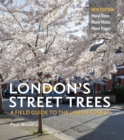 London's Street Trees : A Field Guide to the Urban Forest - Book
