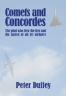 Comets and Concordes : The pilot who flew the first and the fastest of all jet airliners - Book