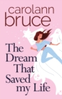 The Dream That Saved My Life - Book