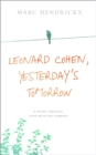 Leonard Cohen, Yesterday's Tomorrow : A highly original look back and forward - eBook
