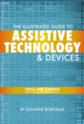 The Illustrated Guide to Assistive Technology & Devices : Tools And Gadgets For Living Independently - Book
