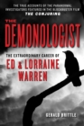 The Demonologist: The Extraordinary Career of Ed and Lorraine Warren - eBook