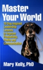 Master Your World: 10 Dog-Inspired Leadership Lessons to Improve Productivity, Profits and Communication - eBook