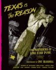 Texas Is The Reason : The Mavericks of Lone Star Punk - Book