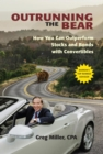 Outrunning the Bear : How You Can Outperform Stocks and Bonds with Convertibles - eBook