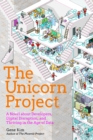 The Unicorn Project : A Novel about Developers, Digital Disruption, and Thriving in the Age of Data - eBook