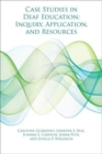 Case Studies in Deaf Education - Inquiry, Application, and Resources - Book