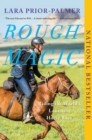 Rough Magic : Riding the World's Loneliest Horse Race - eBook