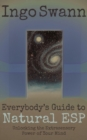 Everybody's Guide to Natural ESP : Unlocking the Extrasensory Power of Your Mind - eBook