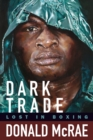 Dark Trade : Lost in Boxing - eBook