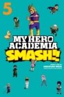 My Hero Academia: Smash!!, Vol. 5 - Book