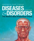 Diseases & Disorders : The World's Best Anatomical Charts - Book