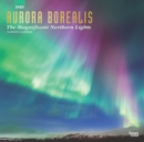 Aurora Borealis the Magnificent Northern Lights 2020 Square Wall Calendar - Book