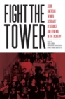 Fight the Tower : Asian American Women Scholars'  Resistance and Renewal in the Academy - Book