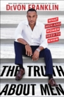 The Truth About Men : What Men and Women Need to Know - Book