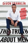 The Truth About Men : What Men and Women Need to Know - eBook