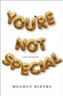 You're Not Special : A (Sort-of) Memoir - Book