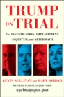 Trump on Trial : The Investigation, Impeachment, Acquittal and Aftermath - Book