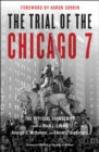 The Trial of the Chicago 7: The Official Transcript - Book