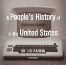 A People's History of Computing in the United States - eAudiobook