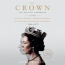 The Crown: The Official Companion, Volume 2 : Political Scandal, Personal Struggle, and the Years that Defined Elizabeth II (1956-1977) - eAudiobook