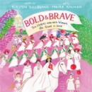 Bold & Brave : Ten Heroes Who Won Women the Right to Vote - eAudiobook