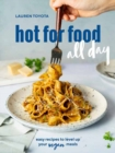 hot for food all day : Easy Recipes to Level Up Your Vegan Meals A Cookbook - Book