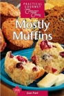 Mostly Muffins : All-New Recipes - Book