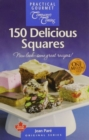 150 Delicious Squares : New look - same great recipes! - Book