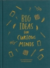 Big Ideas for Curious Minds : An Introduction to Philosophy - Book