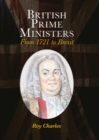 British Prime Ministers : From 1721 to Brexit - Book